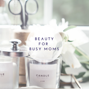 beauty for busy moms